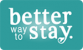 A Better Way to Stay